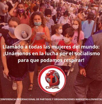 LLamado a todas las mujeres del mundo: Unamonos en la lucha por el socialismo para que podamos respirar. De Conferencia Internacional de Partidos y Organizaciones Marxistas-Leninistas